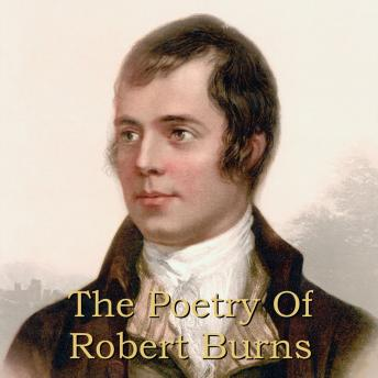 Robert Burns: A Collection of Poems & Songs, Robert Burns