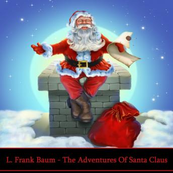 Adventures Of Santa Claus, L. Frank Baum