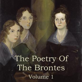 The Brontes' Poetry - Volume 1
