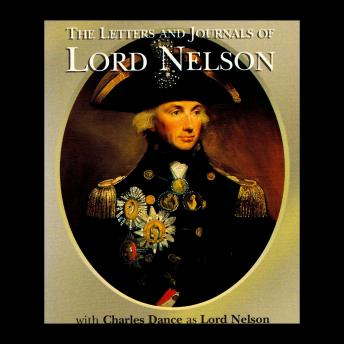 The Letters & Journals of Lord Nelson