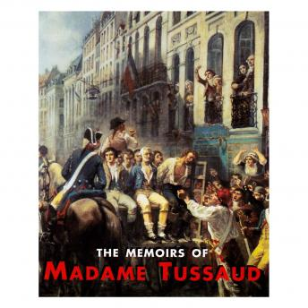The Memoirs of Madame Tussaud