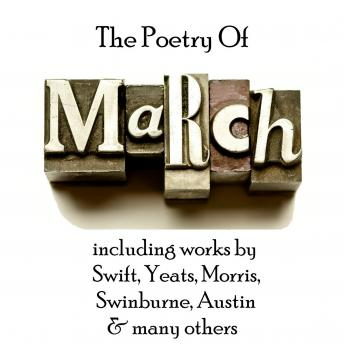 Poetry of March, Charles Swinburne, Alfred Austin, William Butler Yeats, Jonathan Swift