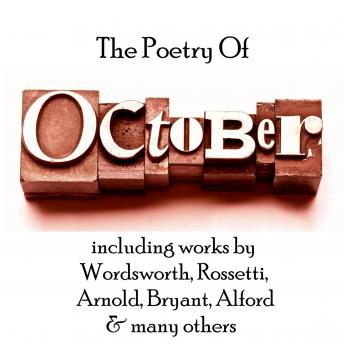 Poetry of October, Dante Gabriel Rossetti, Christina Rossetti, Henry Alford, Percy Bysshe Shelley, William Wordsworth, Thomas Hardy