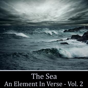 The Sea - An Element in Verse - Volume 2