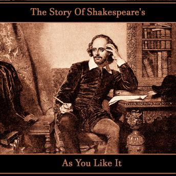 The Story of Shakespeare's As You Like It