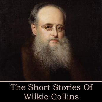 Wilkie Collins: The Short Stories