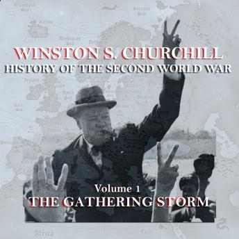 Download Winston S. Churchill: The History of the Second World War - Volume 1 - The Gathering Storm by Winston S. Churchill