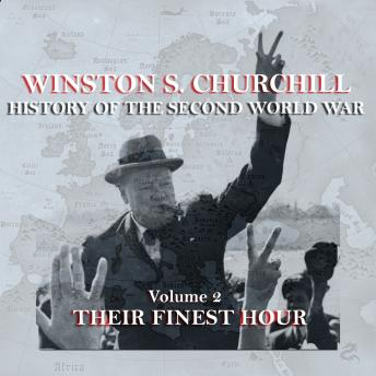 Winston S. Churchill: The History of the Second World War - Volume 2 - Their Finest Hour