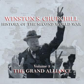 Winston S. Churchill: The History of the Second World War - Volume 3 - The Grand Alliance