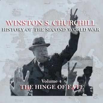 Winston S. Churchill: The History of the Second World War - Volume 4 - The Hinge of Fate, Winston S. Churchill