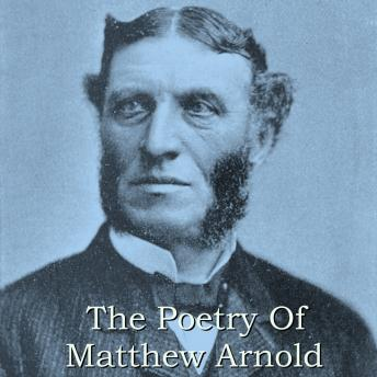 Matthew Arnold, The Poetry, Matthew Arnold