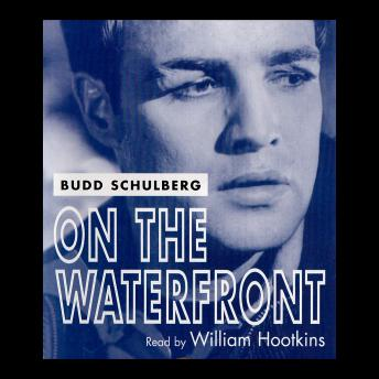 On The Waterfront, Budd Schulberg
