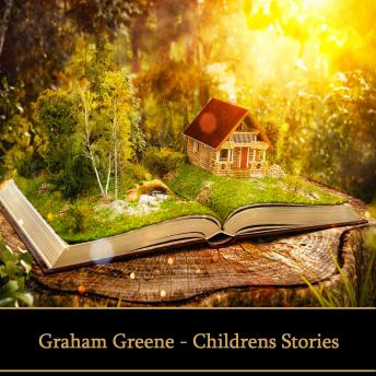 Graham Greene - Childrens Stories