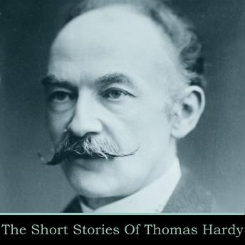 Thomas Hardy The Short Stories, Thomas Hardy
