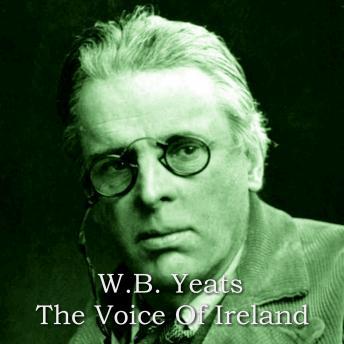 WB Yeats - The Voice Of Ireland