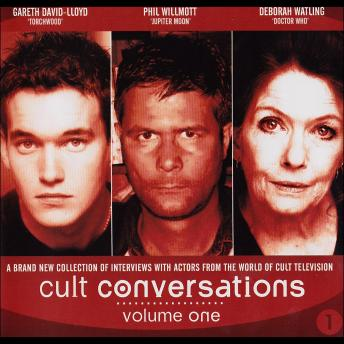 Cult Conversations, Doborah Watling, Phil Wilmott, Gareth David Lloyd
