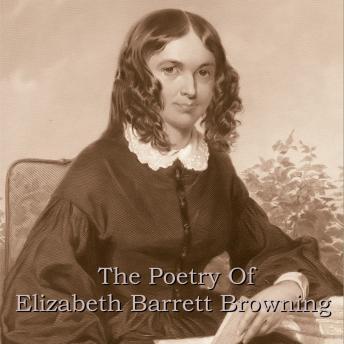 Elizabeth Barrett Browning - The Poetry