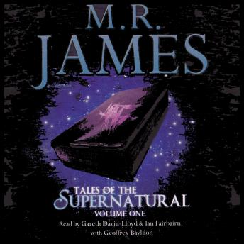MR James: Tales Of The Supernatural - Volume 1