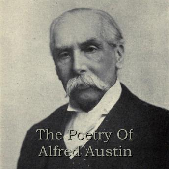 Alfred Austin - The Poetry Of