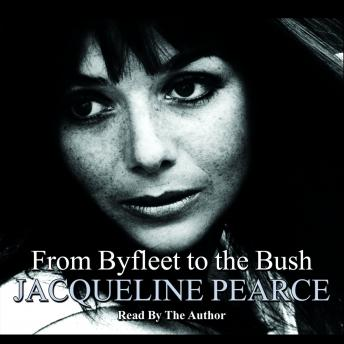 Byfleet To The Bush, Jacqueline Pearce