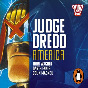 Judge Dredd: America: The Classic 2000 AD Graphic Novel, in Full-Cast Audio for the First Time