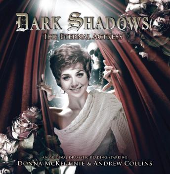 Dark Shadows 25 - The Eternal Actress, Big Finish Productions