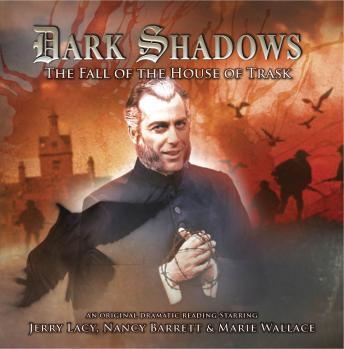 Dark Shadows 26 - The Fall of the House of Trask, Big Finish Productions