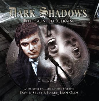Dark Shadows 31: The Haunted Refrain, Big Finish Productions