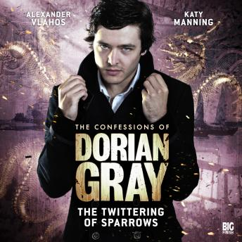 The Confessions of Dorian Gray 1.3: The Twittering of Sparrows