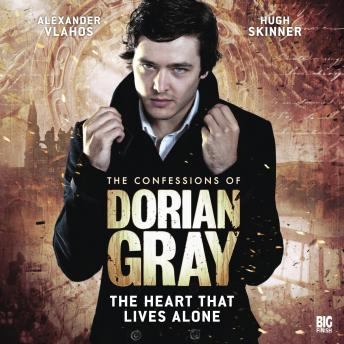 The Confessions of Dorian Gray 1.4: The Heart That Lives Alone