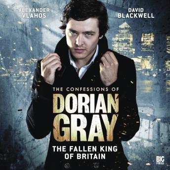 The Confessions of Dorian Gray 1.5: The Fallen King of Britain