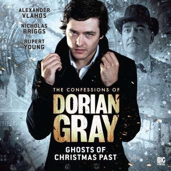 Confessions of Dorian Gray 1.X: Ghosts of Christmas Past, Big Finish Productions