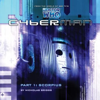 Cyberman 1.1: Scorpius, Big Finish Productions
