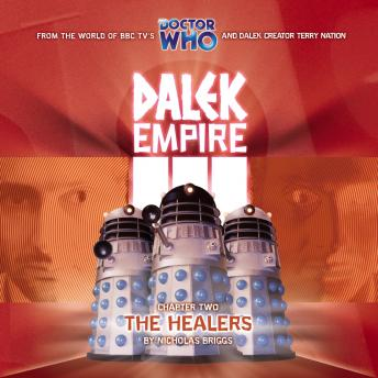 Dalek Empire 3.2 The Healers, Audio book by Nicholas Briggs