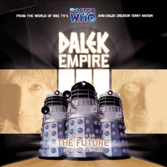 Dalek Empire 3.6 The Future