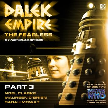 Dalek Empire 4.3 The Fearless Part 3, Nicholas Briggs