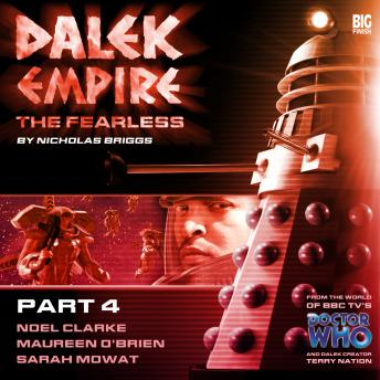 Dalek Empire 4.4 The Fearless Part 4, Audio book by Nicholas Briggs
