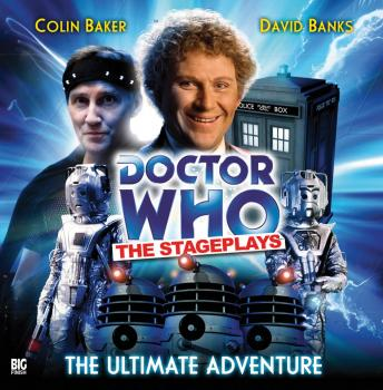 Doctor Who - The Stageplays 1: The Ultimate Adventure