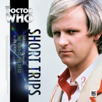 Doctor Who - Short Trips - The King of the Dead
