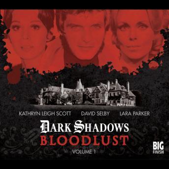 Dark Shadows: Bloodlust Volume 01 (Episodes 1-6)