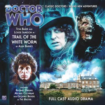 Doctor Who - The 4th Doctor Adventures 1.5 Trail of the White Worm, Alan Barnes