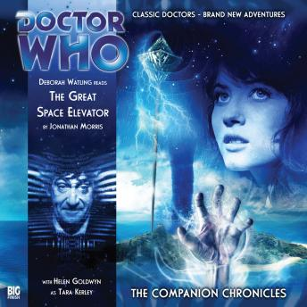 Download Doctor Who - The Companion Chronicles - The Great Space Elevator by Jonathan Morris