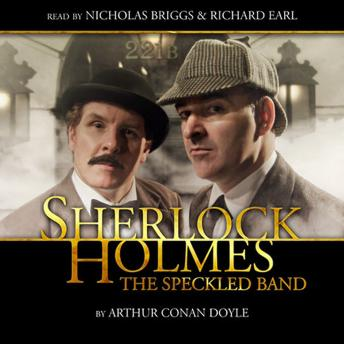 Sherlock Holmes - The Speckled Band, Sir Arthur Conan Doyle