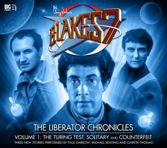 Blake's 7 - The Liberator Chronicles Volume 01