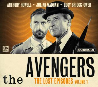 Avengers - The Lost Episodes Volume 01, Brian Clemens, Ray Rigby
