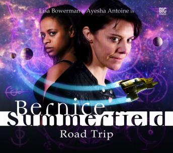 Bernice Summerfield - Road Trip, Simon Barnard, Christopher A. Cooper, Paul Morris