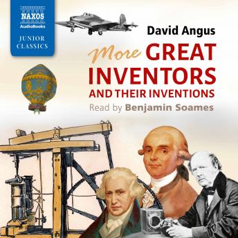 More Great Inventors and Their Inventions, David Angus