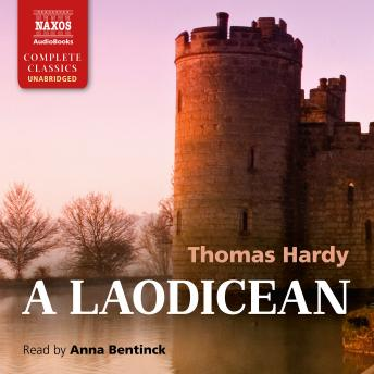 A Laodicean; or, The Castle of the De Stancys. A Story of Today