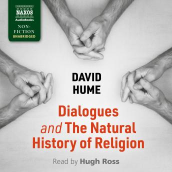 Dialogues Concerning Natural Religion andThe Natural History of Religion: Dialogues andThe Natural