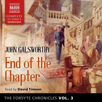 The Forsyte Chronicles, Vol. 3 End of the Chapter